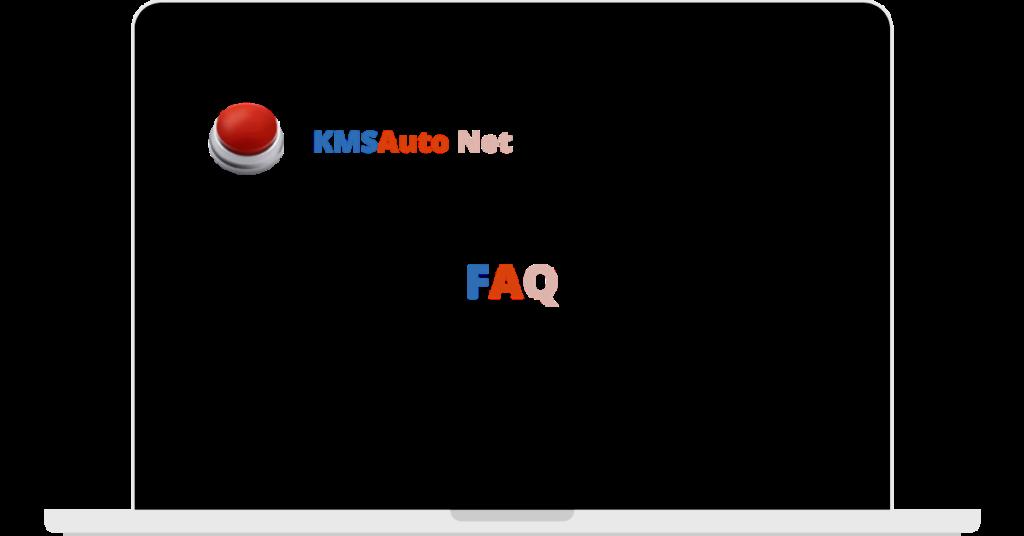 KMSAuto Net FAQs